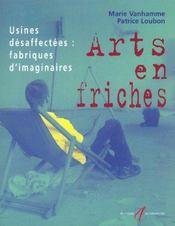 L'Art En Friches ; Usines Desaffectees ; Fabriques D'Imaginaire - Intérieur - Format classique