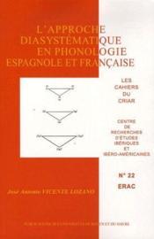 Les Cahiers Du Criar N.22 ; L'Approche Diasystématique En Phonologie Espagnole Et Francaise - Couverture - Format classique