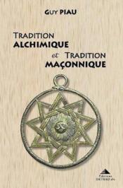 Tradition Alchimique Et Tradition Maconnique - Couverture - Format classique