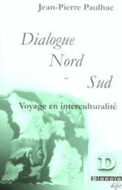 Dialogue Nord-Sud ; Voyage En Interculturalite - Couverture - Format classique