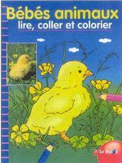 Bebes animaux : lire, coller et colorier - Intérieur - Format classique