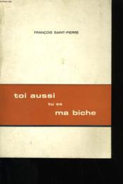Toi Aussi Tu Es Ma Biche. - Couverture - Format classique