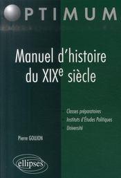 Manuel d'histoire du XIX siècle ; classes préparatoires IEP université - Intérieur - Format classique