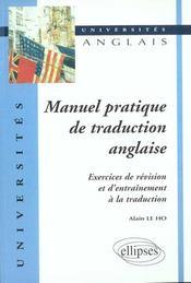 Manuel Pratique De Traduction Anglaise Exercices De Revision Et D'Entrainement A La Traduction - Intérieur - Format classique