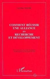 Comment réussir une alliance en recherche et développement - Couverture - Format classique