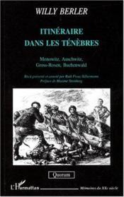 Itinéraire dans les ténèbres ; Monowitz, Auschwitz, Gross-Rosen, Buchenwald - Couverture - Format classique