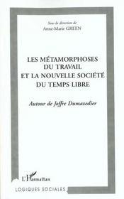 Les Metamorphoses Du Travail Et La Nouvelle Societe Du Temps Libre ; Autour De Joffre Dumazedier - Intérieur - Format classique