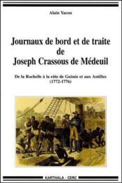 Journaux de bord et de traite de Joseph Crassous de Médeuil ; de la Rochelle à la côte de Guinée et aux Antilles (1772-1776) - Couverture - Format classique