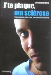 J'Te Plaque Ma Sclerose. - Intérieur - Format classique