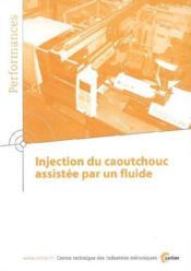 Injection du caoutchouc assistee par un fluide performances resultats des actions collectives 9q18 - Couverture - Format classique