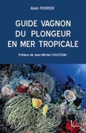 Guide Vagnon du plongeur en mer tropicale - Couverture - Format classique