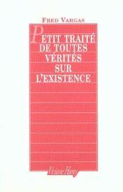 Petit Traite De Toutes Verites Sur L'Existence - Couverture - Format classique