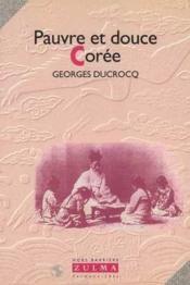 Pauvre Et Douce Coree - Couverture - Format classique