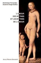 L'Amour Des Mythes Et Les Mythes De L'Amour - Couverture - Format classique