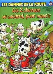 Les Damnes De La Route T.3 ; Les 2 Chevaux Se Cachent Pour Mourir - Intérieur - Format classique
