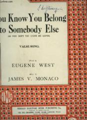You Know You Belong To Somebody Else - Piano + Voice. - Couverture - Format classique