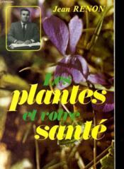 Les Plantes Et Votre Sante - Couverture - Format classique