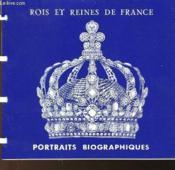 Rois Et Reines De France - Portraits Biographiques - Couverture - Format classique