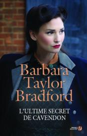 Vente  L'ultime secret de Cavendon  - Barbara Taylor Bradford