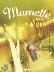 Mamette t.2 ; l'âge d'or - Couverture - Format classique