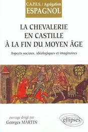 La Chevalerie En Castille A La Fin Du Moyen-Age Aspects Sociaux Ideologiques Et Imaginaires - Intérieur - Format classique