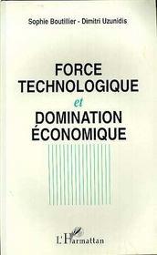 Force Technologique Et Domination Economique - Intérieur - Format classique