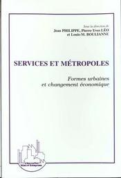 Services Et Metropoles ; Formes Urbaines Et Changement Economique - Intérieur - Format classique
