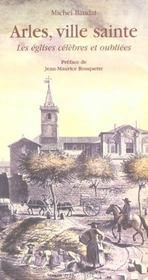 Arles Ville Sainte ; Les Eglises Celebres Et Oubliees - Intérieur - Format classique