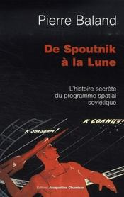 De Spoutnik A La Lune ; L'Histoire Secrete De L'Aventure Spatiale Sovietique - Intérieur - Format classique