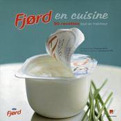 Fjord en cuisine ; 50 recettes tout en fraîcheur - Intérieur - Format classique