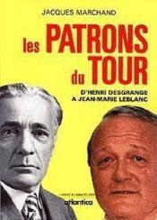 Les patrons du tour d'Henri Desgrange à Jean-Marie Leblanc - Couverture - Format classique