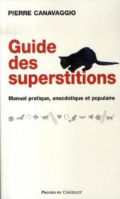 Vente  Guide des superstitions ; manuel pratique, anecdotique et populaire  - Pierre Canavaggio