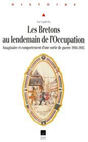 Les Bretons au lendemain de l'occupation ; imaginaire et comportement d'une sortie de guerre 1944-1945 - Couverture - Format classique
