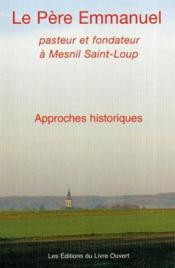 Pere emmanuel : pasteur et fondateur a mesnil saint loup - Couverture - Format classique