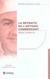 La retraite de l'artisan commerçant. mode d'emploi - Intérieur - Format classique