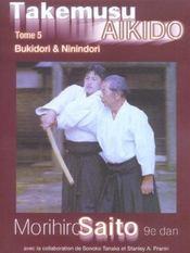 Takemusu aikido t.5 ; bukidori et ninindori - Intérieur - Format classique