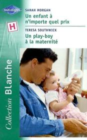 Un Enfant A N'Importe Quel Prix Suivi D'Un Playboy A La Maternite (The Italian Doctor'S Wife - With A Little Tlc) - Couverture - Format classique