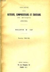 Societe Des Auteurs, Compositeurs Et Editeurs De Musique (1850-1961) - Bulletin N°107 - Exercice 1960-1961. - Couverture - Format classique