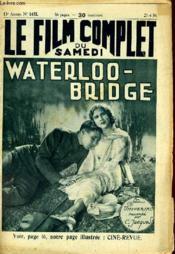 Le Film Complet Du Samedi N° 1472 - 13e Annee - Wterloo-Bridge - Couverture - Format classique