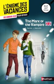 Vente livre :  L'ENIGME DES VACANCES COLLEGE T.34 ; the mark of the vampire ; de la 4e à la 3e  - Charlotte Garner