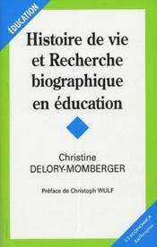 Histoire de vie et recherche biographique en education - Couverture - Format classique