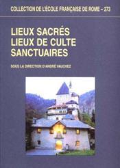 Lieux sacrés, lieux de culte, sanctuaires - Couverture - Format classique