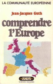 Comprendre L'Europe La Communaute Europeenne - Couverture - Format classique