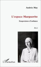 L'espace Marguerite ; empreintes d'enfance - Couverture - Format classique