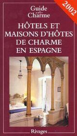 Hotels et maisons d'hotes de charme en espagne ; edition 2002 - Intérieur - Format classique