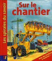 Chantier (Spirales Du Savoir) - Intérieur - Format classique