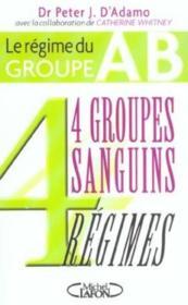 Le regime du groupe ab - 4 groupes sanguins 4 regimes - Couverture - Format classique
