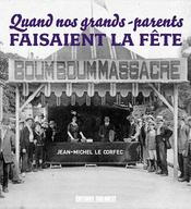 Quand nos grands-parents faisaient la fete