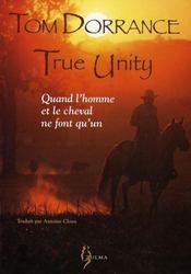 True unity ; quand l'homme et le cheval ne font qu'un - Intérieur - Format classique