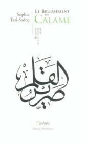 Le Bruissement Du Calame ; Histoire De L'Ecriture Arabe - Couverture - Format classique